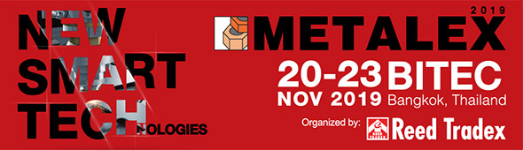 Machine tool & Metalworking Exhibition Serving Asen - 33rd Edition | METALEX 2019